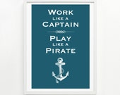 Work Like a Captain Print, 12 x 16 - pick your color
