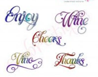 Cheers, Enjoy, Thanks, Vino & Wine Script 5 Embroidery Designs Set- Instant Email Delivery Download Machine embroidery design