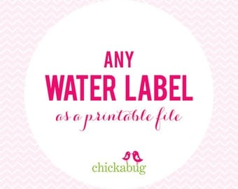 Any water bottle label as a DIY printable file