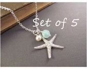 Bridesmaid Beach Necklace Set of 5 --  Silver Starfish with Pearl and Seafoam Dangle, Sea Star Jewelry, Beach Wedding, Bridesmaid Gift