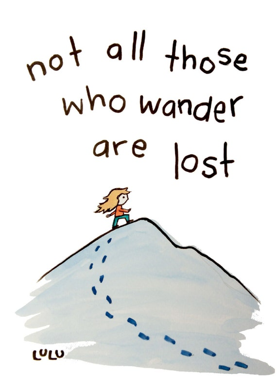 Not All Those Who Wander Are Lost- Giclee Print of Watercolor & Ink