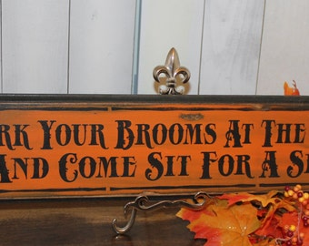 Halloween Sign/Park Your Brooms Sit for a Spell Vintage Style Sign/Halloween Sign/Black/Orange/Porch Sign/Broom/Wood Sign
