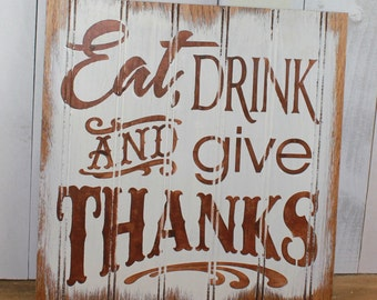 Ready to Ship/EAT DRINK and give THANKS Sign/Holiday Sign/Brown/White/Thanksgiving Party Decor/Wood Sign/Hand Painted