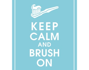 Keep Calm and BRUSH ON - Art Print (Featured in Maliblu) Keep Calm Art Prints and Posters