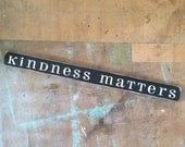 Kindness Matters small sign