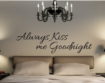 Always Kiss me good night quote vinyl decal d121