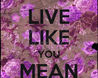 Live Like You Mean It  Illustration Print 5x7