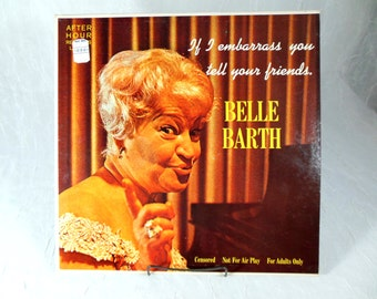 Vintage Comedy Record Belle Barth If I Embarrass You, Tell Your Friends 1960 Recording
