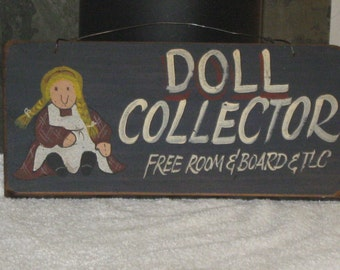 Wood ~ DOLL COLLECTOR Free Room & Board and Tlc ~ Sign ~Euc ~Handcrafted in USA
