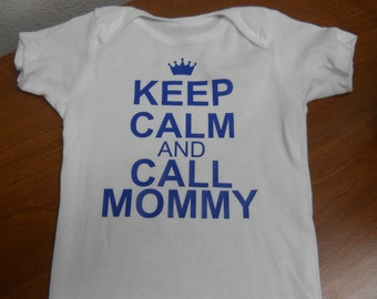 KEEP Calm Baby Onesie /Call Mommy / Child Clothing
