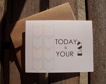 Today Is Your Day - Geometric Inspirational Card, Typography Birthday Card, Anniversary Card, Congratulations, Blank Chevron Greeting Card