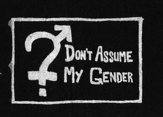 Don't Assume My Gender: Screenprinted Patch