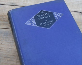 THE HAUNTED BOOKSHOP, Hardback Thriller, Suspense, 1919, Christopher Morley, Vintage Fiction Book
