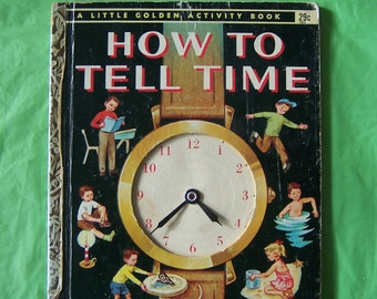 "1957 ""How To Tell Time"" - A Little Golden Activity Book by Jane Werner Watson"