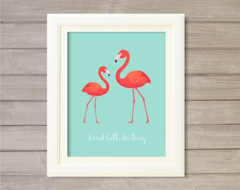 Stand Tall, Darling- Flamingos Wall Art Printable -Turquoise Blue 8x10- Instant Download Motivational Quote Girl Room Decor Printable Poster