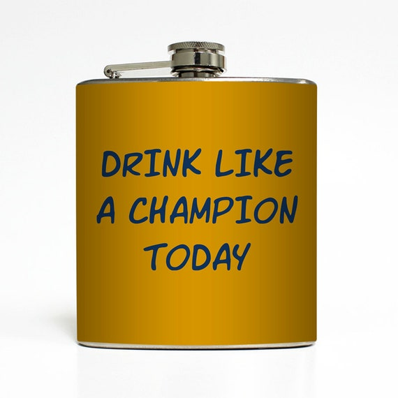 Champion Drink: Drink Like A Champion Today Flask Funny Football By