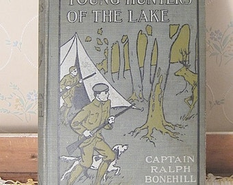 1908 Young Hunters of the Lake by Captain Ralph Bonehill