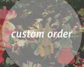 Custom Order for Shar Mahealani
