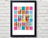 Colorful You Are My Favorite Printable 8 x 10 Poster Art Print