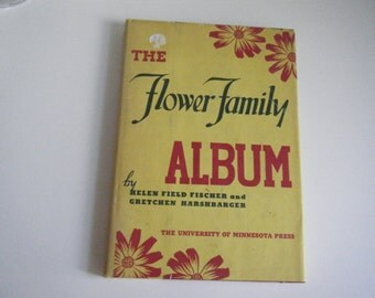 1941 The Flower Family Album by Fischer and Harshbarger University of Minnesota Press flower development and names