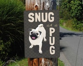 "SNUG as a PUG Sign 9"" x 12"" (grey) SKU: SN912582"