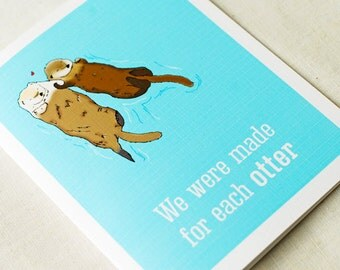 Sea Otters Card- We Were Made For Each Otter