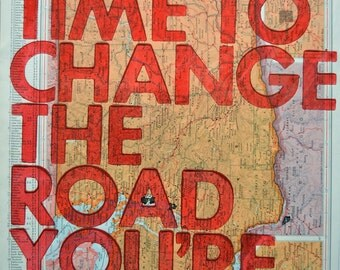 Washington / Still Time To Change the Road You're On/ Letterpress Print on Antique Atlas Page