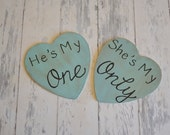 Engagement Signs/Wedding Signs/Photography Props-He's My One/ She's My Only-Your Choice of Colors- Ships Quickly