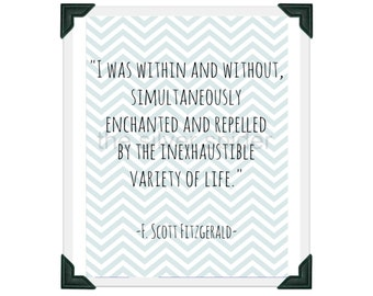 Inexhaustible Variety of Life - The Great Gatsby - F Scott Fitzgerald - Quotation 8x10 Art Print - Different Options