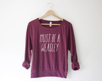 Must Be A Weasley  Pullover by So Effing Cute - Made in USA