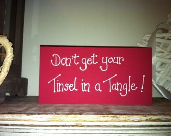 Christmas Freestanding Wooden Sign - Don't get your Tinsel in a Tangle
