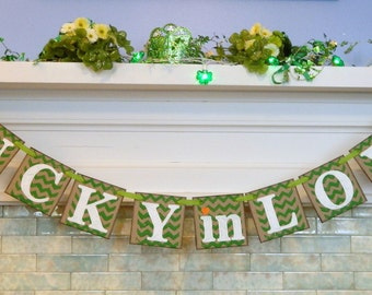 Lucky in Love Banner / St Patricks Day Decorations / St Patrick's Garland  / St Patty's Chevron Banner / Photo Prop