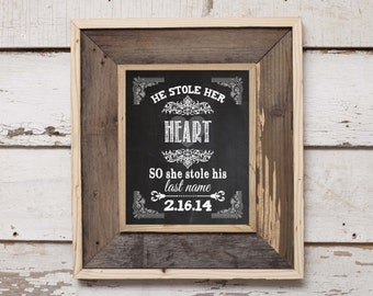 Custom w/Date He Stole her heart SO she stole his last name on a Faux Chalkboard 8'x10' Digital, DIY Printable, Wedding Table Signs