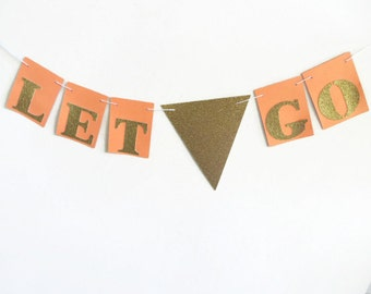 Quote Bunting Banner, Banner with Words, Peach and Gold, Gold Glitter Decoration, Party Supply Banner, Break Up Party