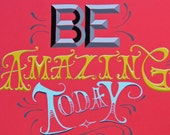 Be Amazing Today, Original hand painted, hand lettered sign, wall art, wall decor, inspirational gift, encouragement