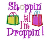 Shoppin' til' I'm Droppin' - Machine Embroidery Design - 8 Sizes