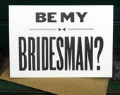Be My Bridesman card - brides best man - letterpress wedding cards - bridal party cards