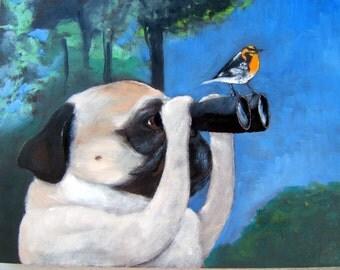 """Pug Art Print of an original oil painting /""""Advanced Birdwatching""""/ 8 x 10 / Dog art"""