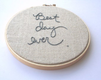 Best day ever / gray hand embroidery wall decor / rustic beige and grey / hoop art photo prop