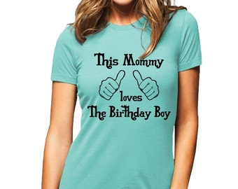 This Mommy loves The Birthday Boy - shirt - Soft Cotton T Shirts for Women, Men/Unisex, Kids