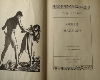Green Mansions by W. H. Hudson illus by Keith Henderson Three Sirens Press New York