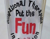 Gift Idea for Occupational Therapist. Personalized Tumbler Cups -- Occupational Therapists Put The Fun In Function