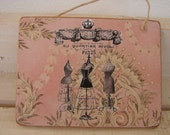 French pink wallpaper,shabby chic,Parisian dress forms/mannekins-advertising on natural wooden tag/dresser/door hanger