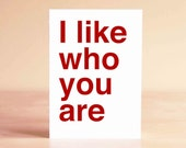 Valentine Card - Best Friend Valentine - Anniversary Card - Birthday Card - Thank You Card - I like who you are