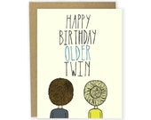 Birthday Card - Happy Birthday Older Twin - Twins Birthday Card, Happy Birthday Card, Customizable Birthday Card