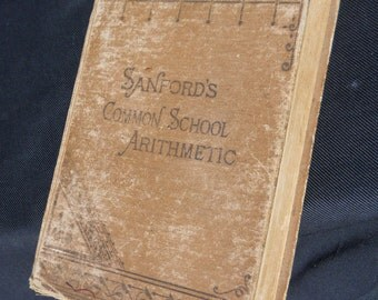 Sanford's Common School Arithmetic on the Analytic System 1872, very old school book, vintage, FREE SHIPPING