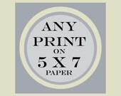 Any Art Print on 5 x 7 paper