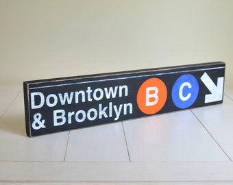 Downtown & Brooklyn B - C Line Distressed Subway Sign - Hand Painted on Wood