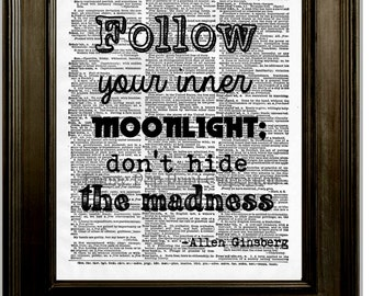 Allen Ginsberg Quote Art Print 8 x 10 Dictionary Page - Follow Your Inner Moonlight Don't Hide the Madness - Beat Author