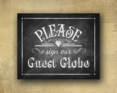 PRINTED Please sign our guest GLOBE Wedding sign - chalkboard signage -  with optional add ons